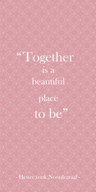 together is a beautiful place to be